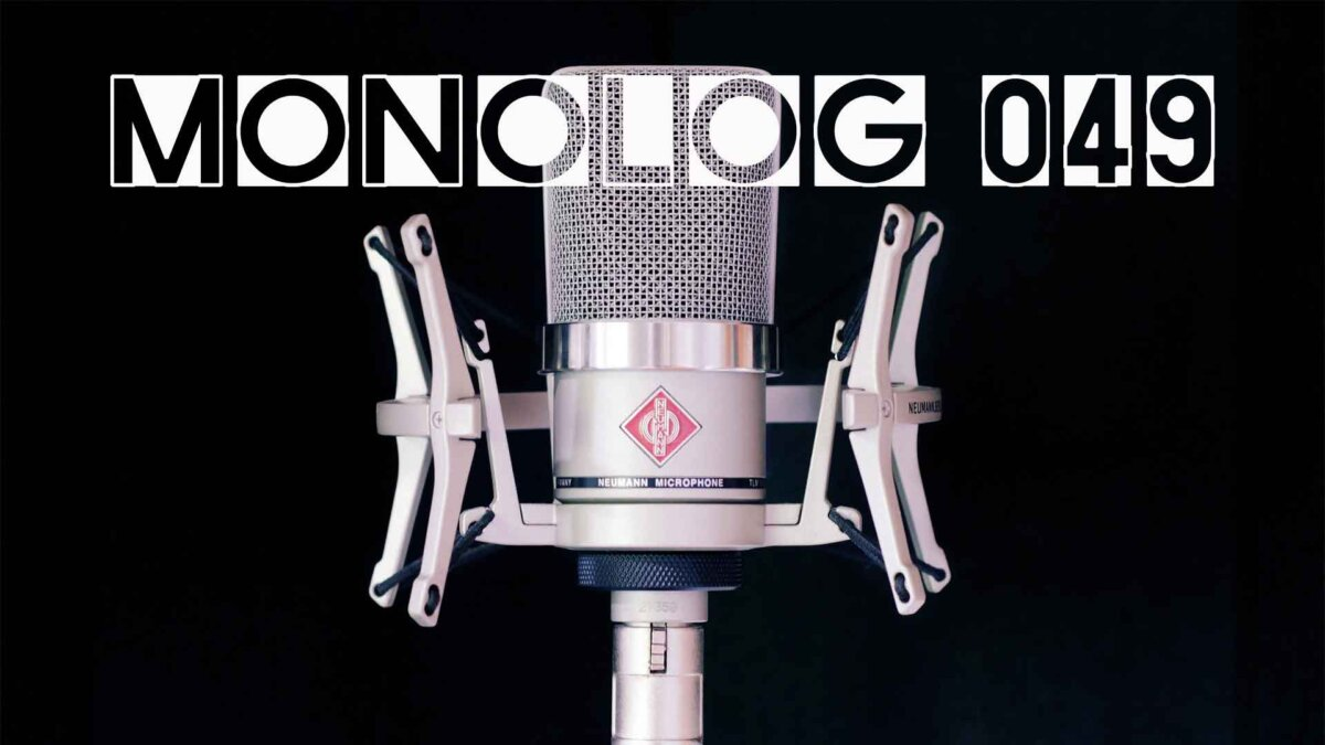 Monolog 049 1200x675 - Monolog-049  Aufschieberitis, Aufschieben