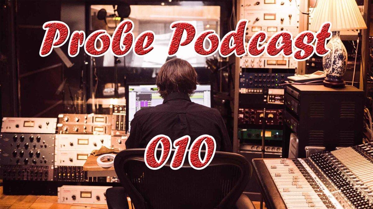 Probe Podcast 10 Heute reden wir über einen schönes Mix eines Tracks