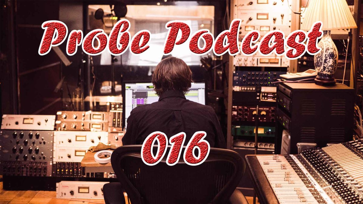 Probe PodCast 016 1200x675 - Probe Podcast 16 Anfänge in der Musik Produktion
