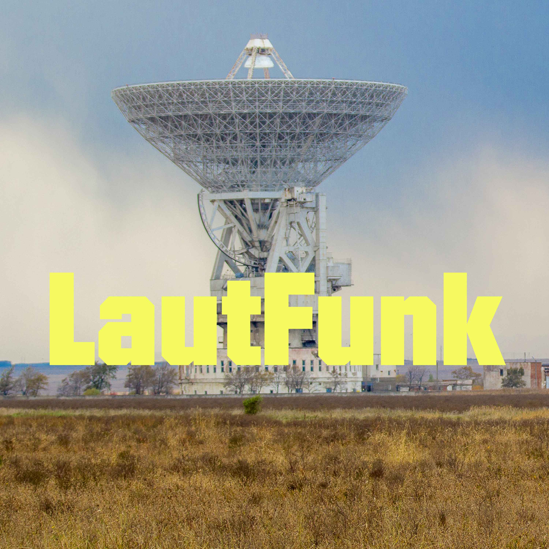 LautFunk - Der Mediale ZUSAMMENSCHLUSS!