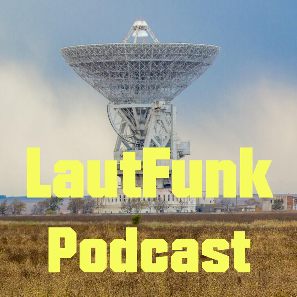 LautFunk Podcast 1024x1024 - Der Mediale ZUSAMMENSCHLUSS!